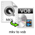 mkv-to-vob-converter